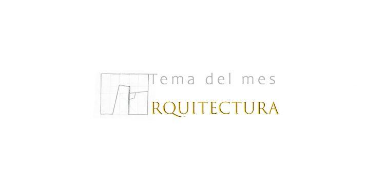 """TEMA DEL MES DE MAYO: """"ARQUITECTURA"""""""
